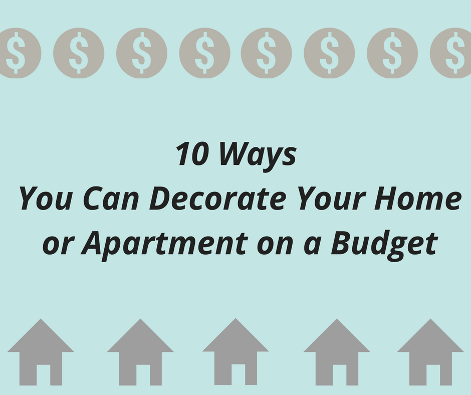 10 ways you can decorate your home or apartment on a budget for Furnish an apartment on a budget