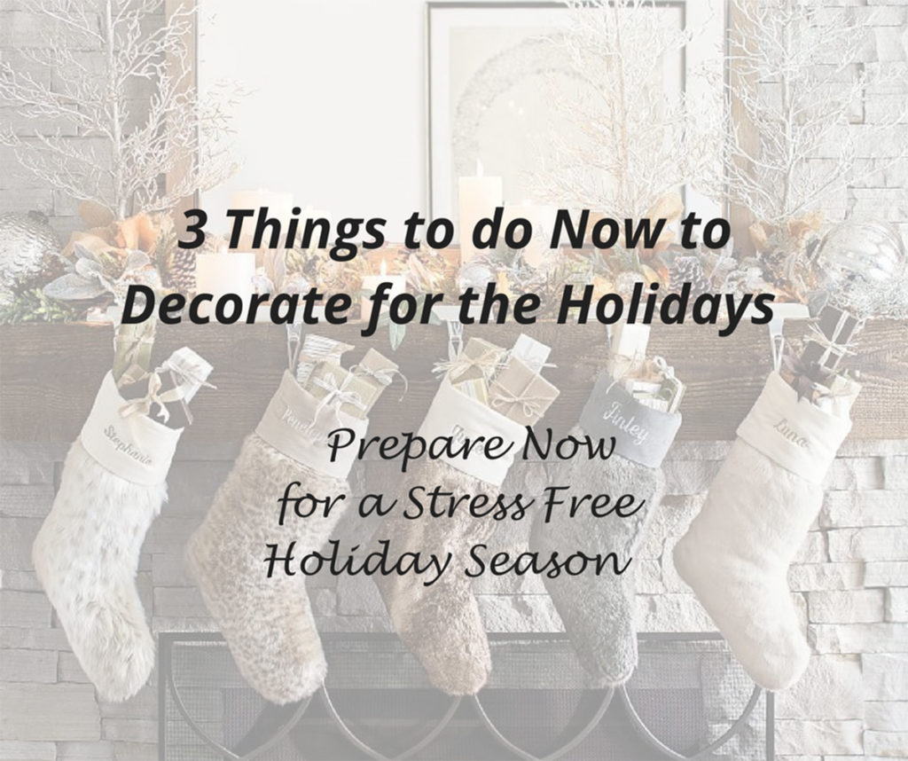 3 Things to do Now to Decorate for the Holidays - Details Full Service Interiors - Monson Interior Design