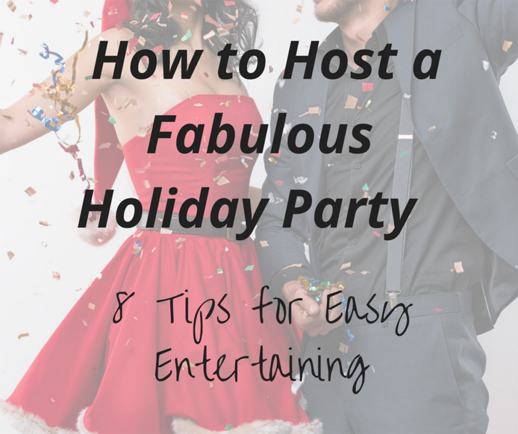 How to Host a Fabulous Holiday Party - 8 Tips for Easy Entertaining - Details Full Service Interior Design - Mass Interior Design